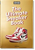 Sneaker Freaker. The Ultimate Sneaker Book (Sneaker Freaker Magazine)
