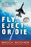 Fly, Eject, or Die: Understanding Split-Second Spiritual Decisions (English Edition)