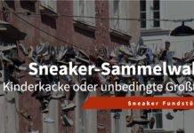 Sneaker-Sammelwahn