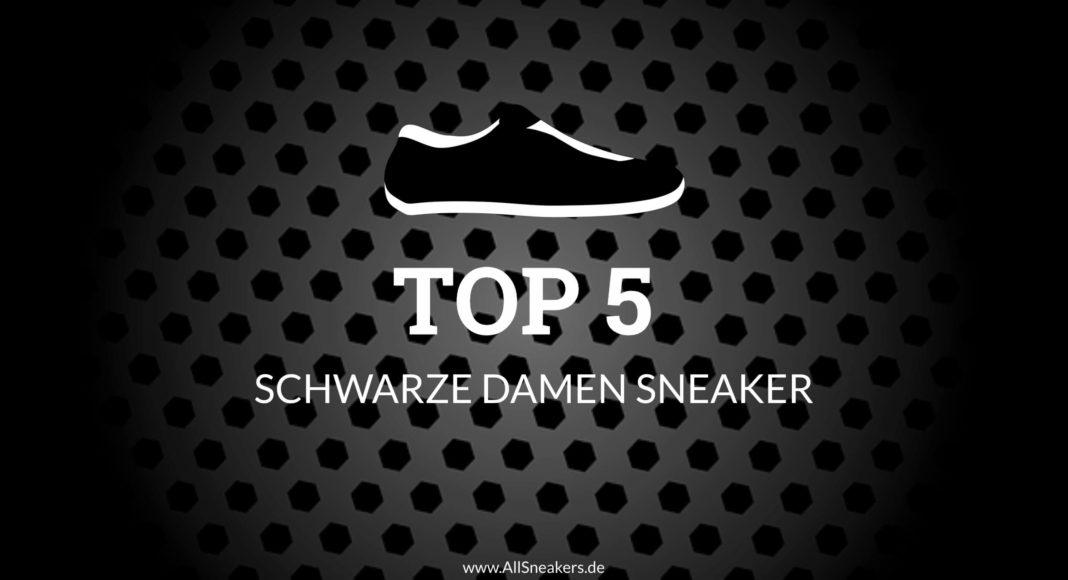 TOP 5 Schwarze Damen Sneaker